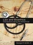 Law and Bioethics: Intersections Along the Mortal Coil