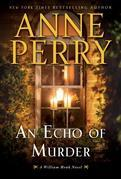 An Echo of Murder: A William Monk Novel