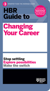 HBR Guide to Changing Your Career