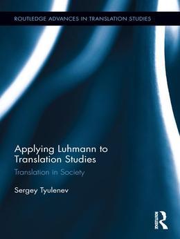 Applying Luhmann to Translation Studies: Translation in Society