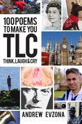 100 Poems to Make You TLC - Think, Laugh & Cry