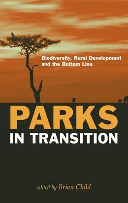 """Parks in Transition: """"Biodiversity, Rural Development and the Bottom Line"""""""
