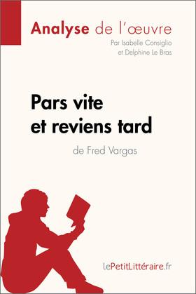 Pars vite et reviens tard de Fred Vargas (Analyse de l'oeuvre)