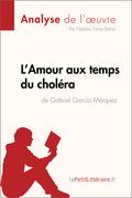 L'Amour aux temps du choléra de Gabriel Garcia Marquez (Analyse de l'oeuvre)