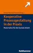 Kooperative Prozessgestaltung in der Praxis
