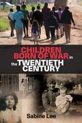Children Born of War in the Twentieth Century