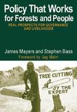Policy That Works for Forests and People: Real Prospects for Governance and Livelihoods
