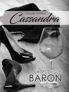 I Called Myself Cassandra