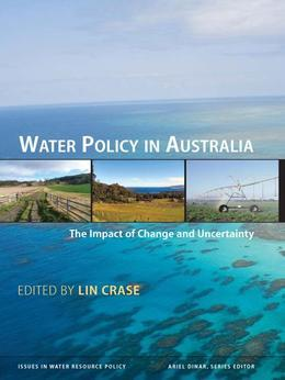 Water Policy in Australia: The Impact of Change and Uncertainty