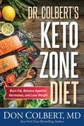 Dr. Colbert's Keto Zone Diet: Burn Fat, Balance Appetite Hormones, and Lose Weight