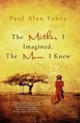 The Mother I Imagined, The Mom I Knew: A Hybrid Memoir