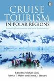 Cruise Tourism in Polar Regions: Promoting Environmental and Social Sustainability?