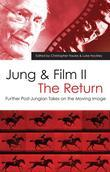 Jung and Film II. the Return: Further Post-Jungian Takes on the Moving Image
