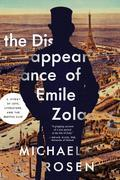 The Disappearance of Émile Zola: A Story of Love, Literature, and the Dreyfus Case