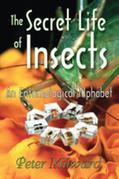 The Secret Life of Insects: An Entomological Alphabet