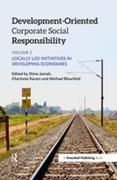 Development-Oriented Corporate Social Responsibility: Volume 2: Locally Led Initiatives in Developing Economies