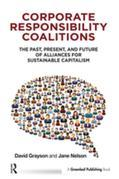 Corporate Responsibility Coalitions: The Past, Present, and Future of Alliances for Sustainable Capitalism