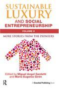 Sustainable Luxury and Social Entrepreneurship Volume II: More Stories from the Pioneers
