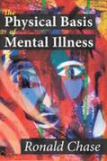 The Physical Basis of Mental Illness