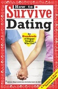 How to Survive Dating: By Hundreds of Happy Singles Who Did