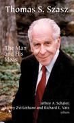 Thomas S. Szasz: The Man and His Ideas