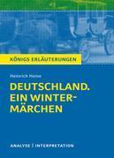 Deutschland. Ein Wintermärchen. Königs Erläuterungen.