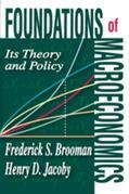 Foundations of Macroeconomics: Its Theory and Policy