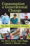 Consumption and Generational Change: The Rise of Consumer Lifestyles