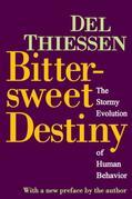 Bittersweet Destiny: The Stormy Evolution of Human Behavior