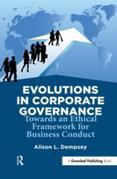 Evolutions in Corporate Governance: Towards an Ethical Framework for Business Conduct