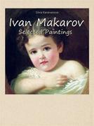 Ivan Makarov:  Selected Paintings