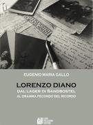 Lorenzo Diano dal lager di Sandbostel al dramma fecondo del ricordo