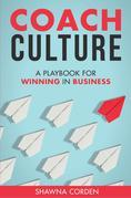 Coach Culture: A Playbook for Winning in Business
