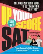 "Up Your Score: SAT, 2018-2019 Edition: The Underground Guide to Outsmarting ""The Test"""