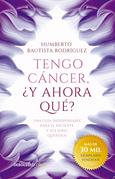 Tengo cáncer, ¿y ahora qué?
