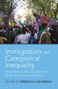 Immigration and Categorical Inequality: Migration to the City and the Birth of Race and Ethnicity