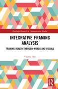 Integrative Framing Analysis: Framing Health through Words and Visuals
