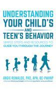 Understanding Your Child's and Teen's Behavior