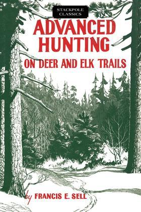 Advanced Hunting on Deer and Elk Trails