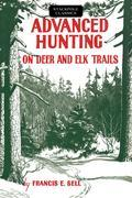 Advanced Hunting on Deer and Elk Trails
