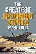 The Greatest Air Combat Stories Ever Told