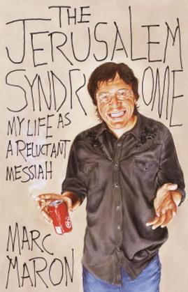 The Jerusalem Syndrome: My Life as a Reluctant Messiah
