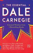 The Essential Dale Carnegie: Curated Wisdom from 3 Bestselling Books