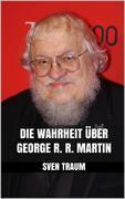 Die Wahrheit über George R. R. Martin