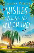 Wishes Under The Willow Tree: The feel-good book of 2018