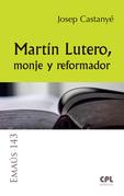 Martín Lutero, monje y reformador