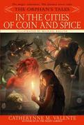 The Orphan's Tales: In the Cities of Coin and Spice
