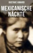 Mexicanische Nächte (Gesamtausgabe in 4 Bänden)