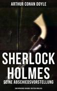 Sherlock Holmes: Seine Abschiedsvorstellung (Zweisprachige Ausgabe: Deutsch-Englisch)