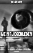 Mein Fliegerleben (Vollständige Autobiographie)